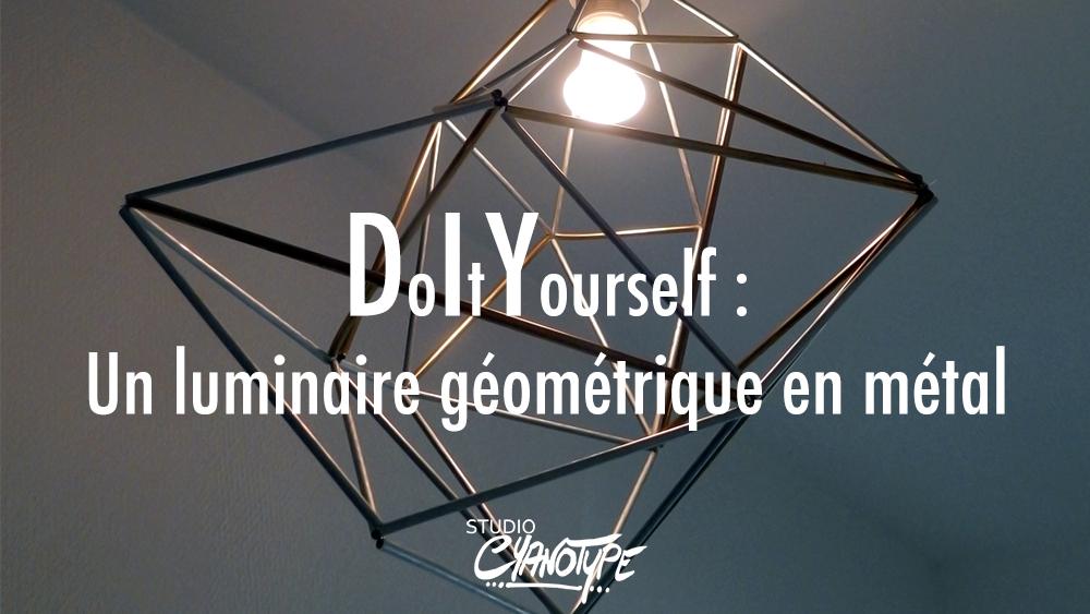 DIY : Un luminaire géométrique en métal