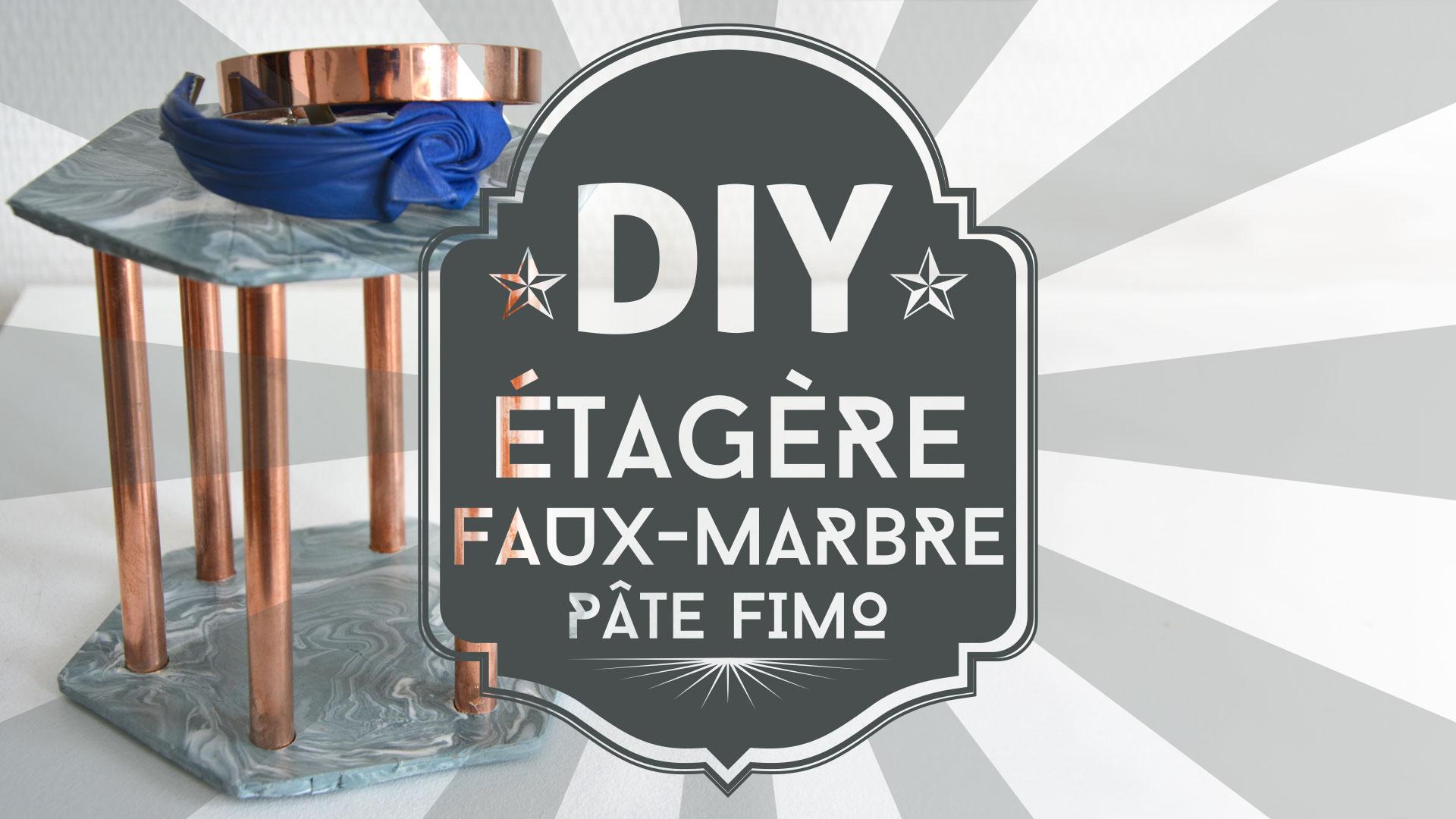 Tuto DIY : une étagère en faux marbre en pâte fimo