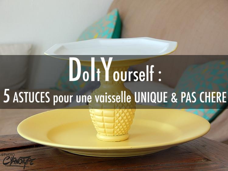 DIY : 5 astuces pour une vaisselle unique & pas chère