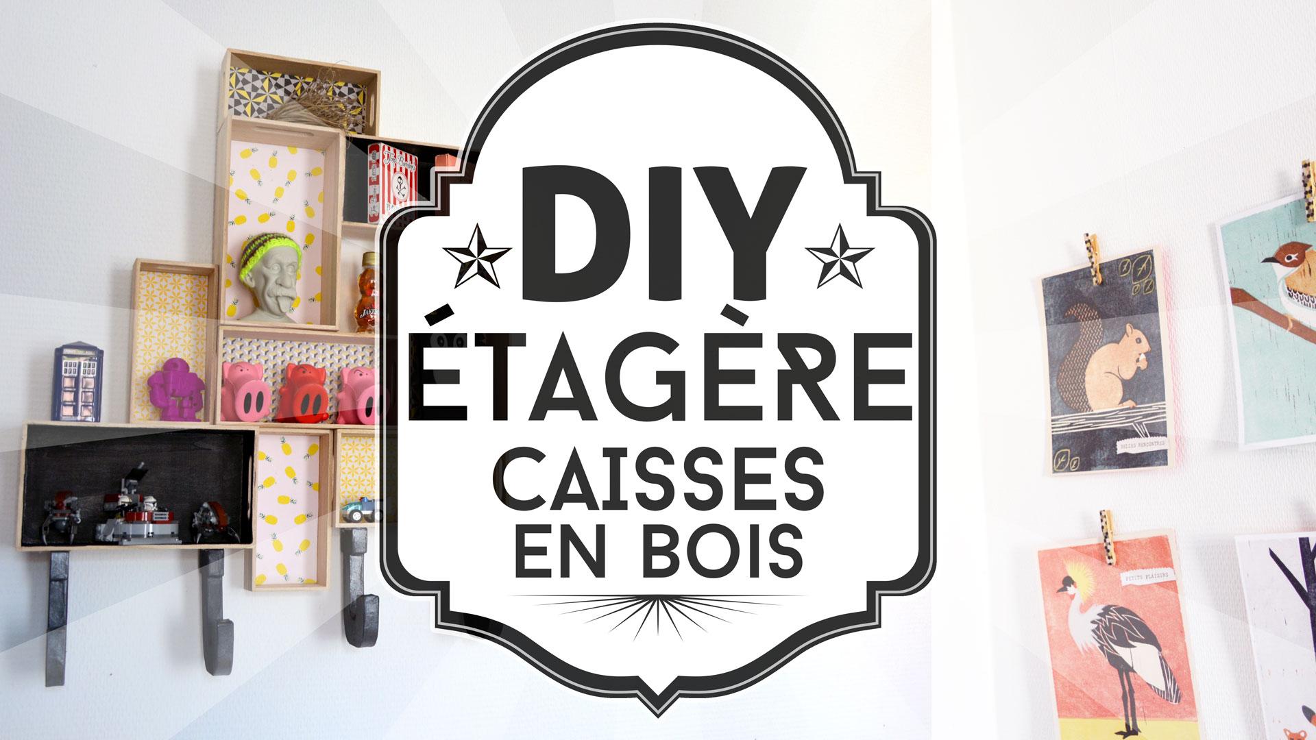 DIY : Etagère en caisses en bois