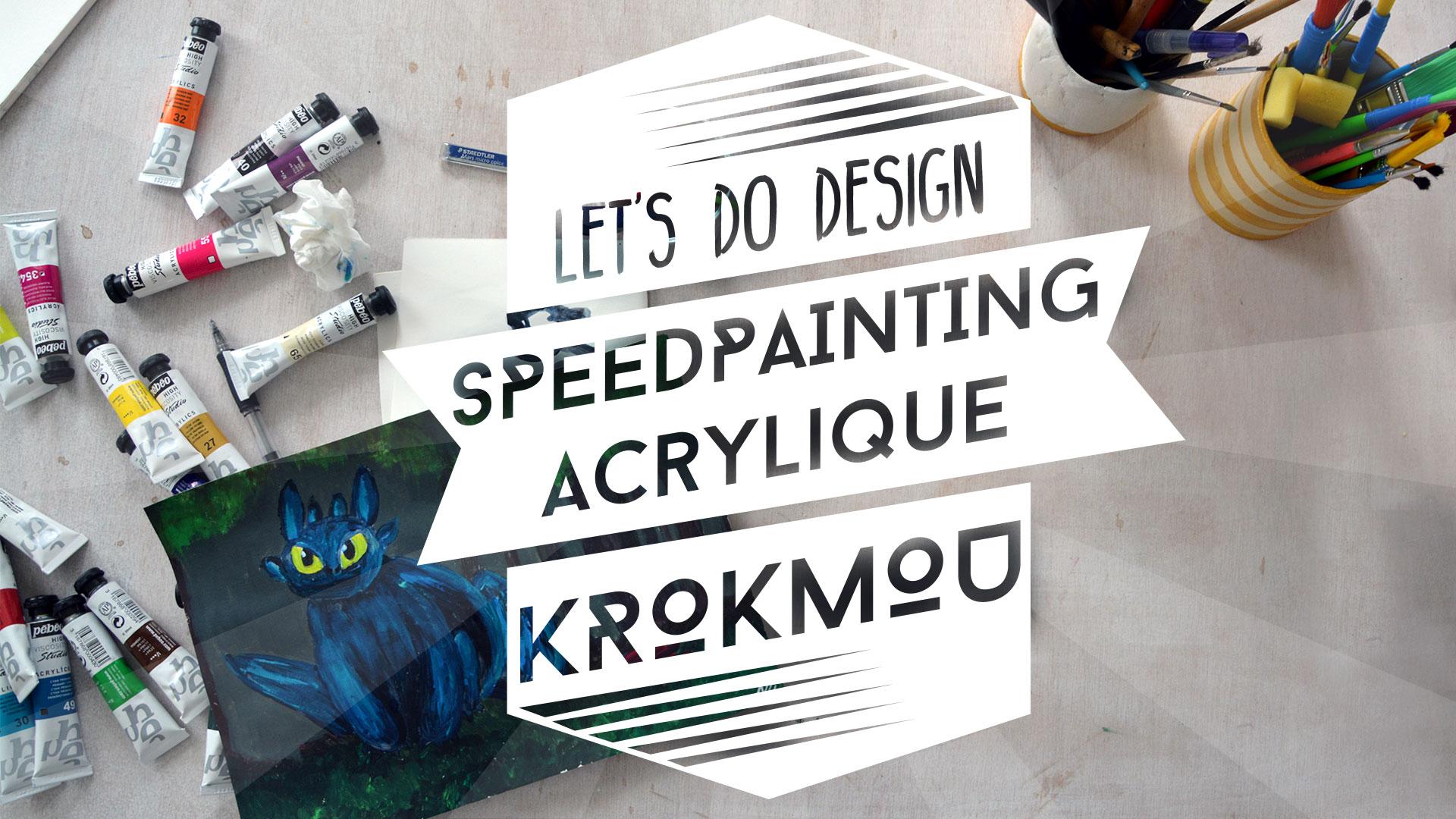 Speedpainting acrylique :krokmou de Dragons