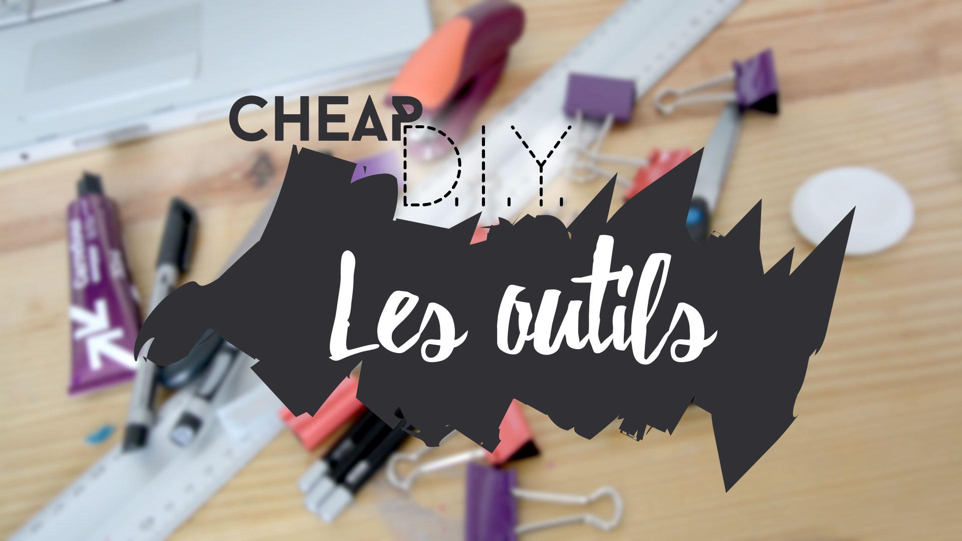 Cheap DIY épisode 0 : les outils